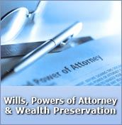 Wills, Powers of Attorney & Wealth Preservation